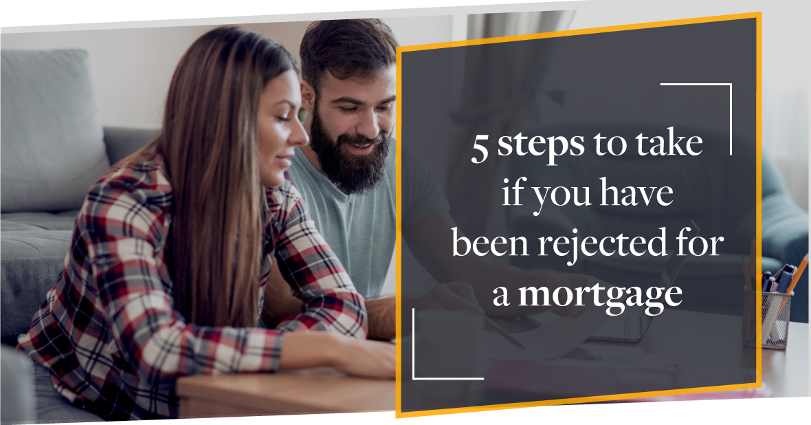Five things you can do if you don't get accepted for a mortgage