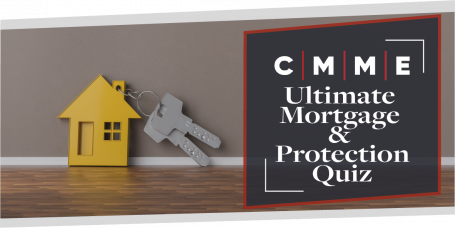 CMME's Ultimate Mortgage & Protection Quiz | CMME