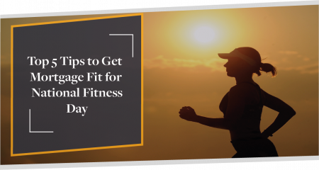 It's National Fitness Day! These Are The Top 5 Tips to get you Mortgage Fit | CMME