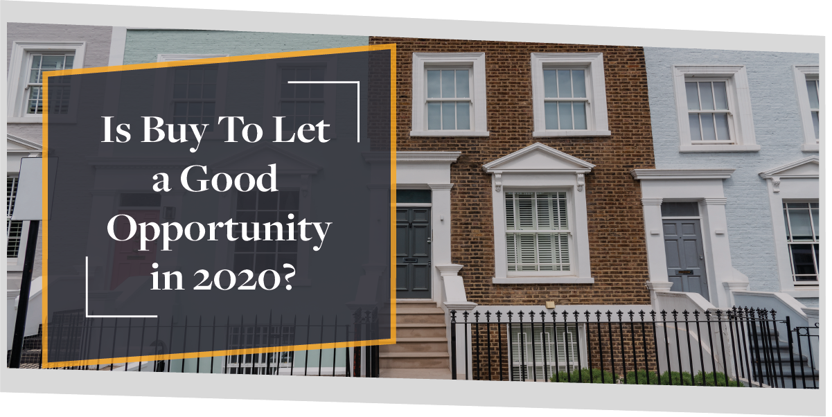 Is Buy To Let UK a good opportunity in 2020? | CMME