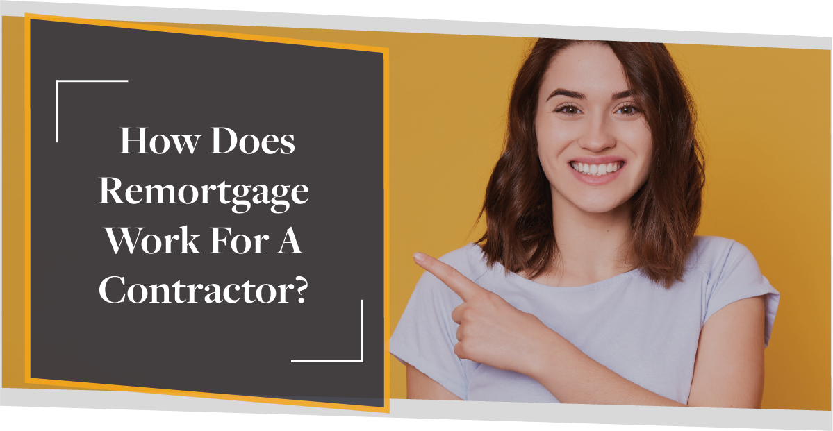 How Does Remortgage Work For A Contractor?   CMME Review