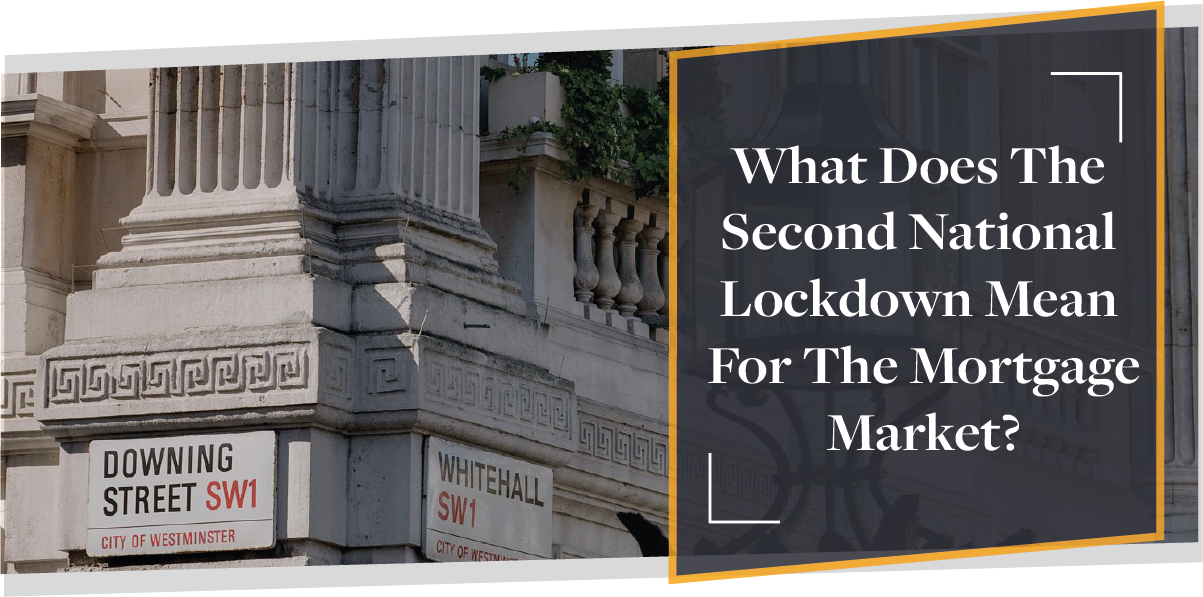 What Does a 2nd National Lockdown Mean for the Mortgage Market? | CMME