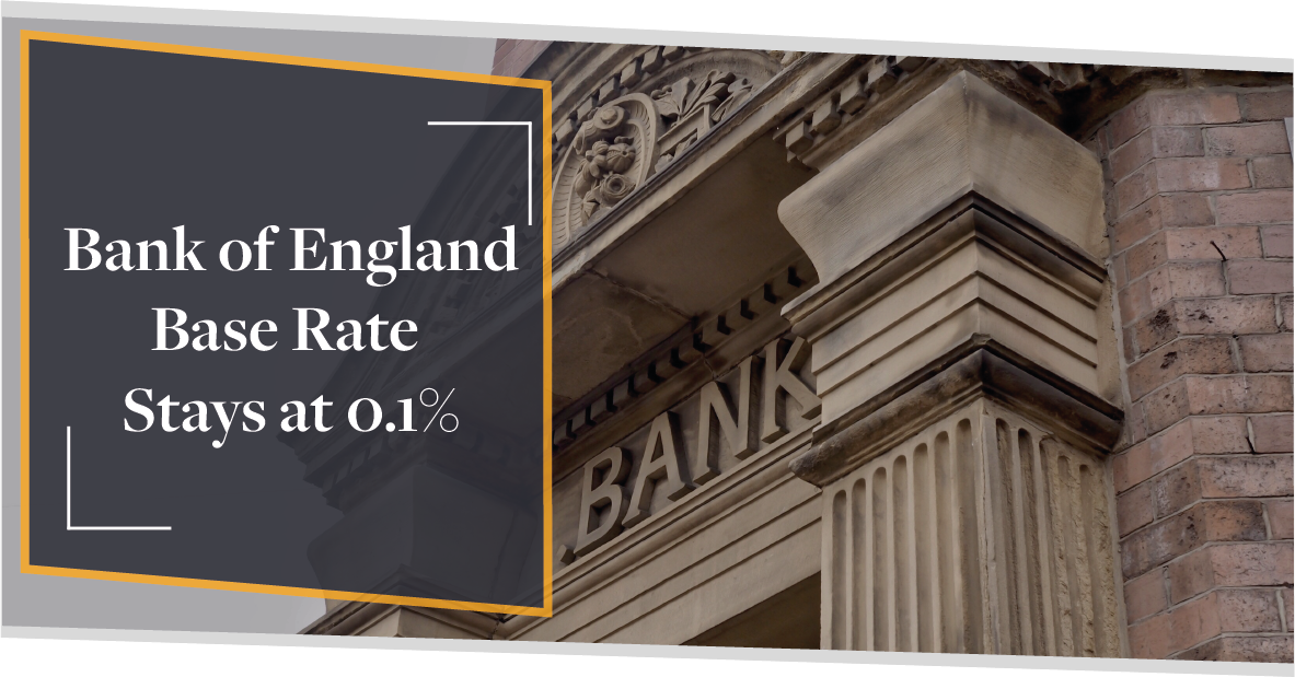 Bank of England Base Rate Remains at 0.1% | CMME