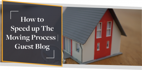 How To Speed Up The Moving Process   Guest Blog CMME
