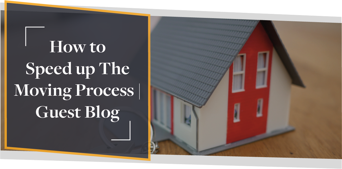 How To Speed Up The Moving Process | Guest Blog CMME