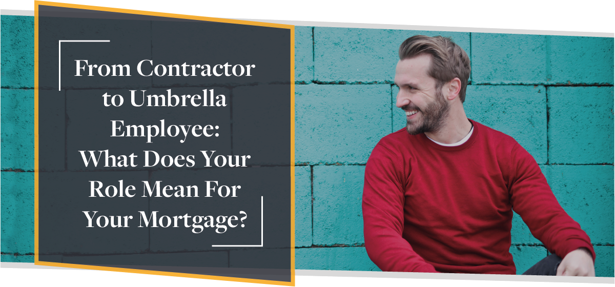 From Contractor to Umbrella Employee: What Does It Mean For Your Mortgage? | CMME