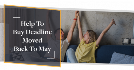 Help To Buy Deadline Moved Back To May | CMME Explains