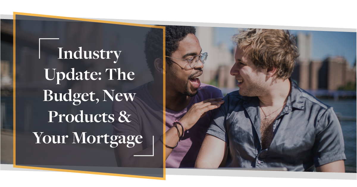 Industry Update: The Budget, New Products & Your Contractor Mortgage | CMME