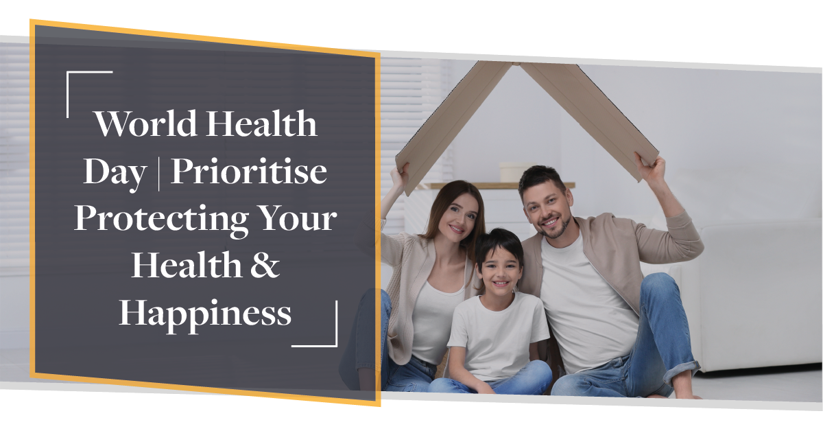 World Health Day: Prioritise Protection Your Health & Happiness   CMME