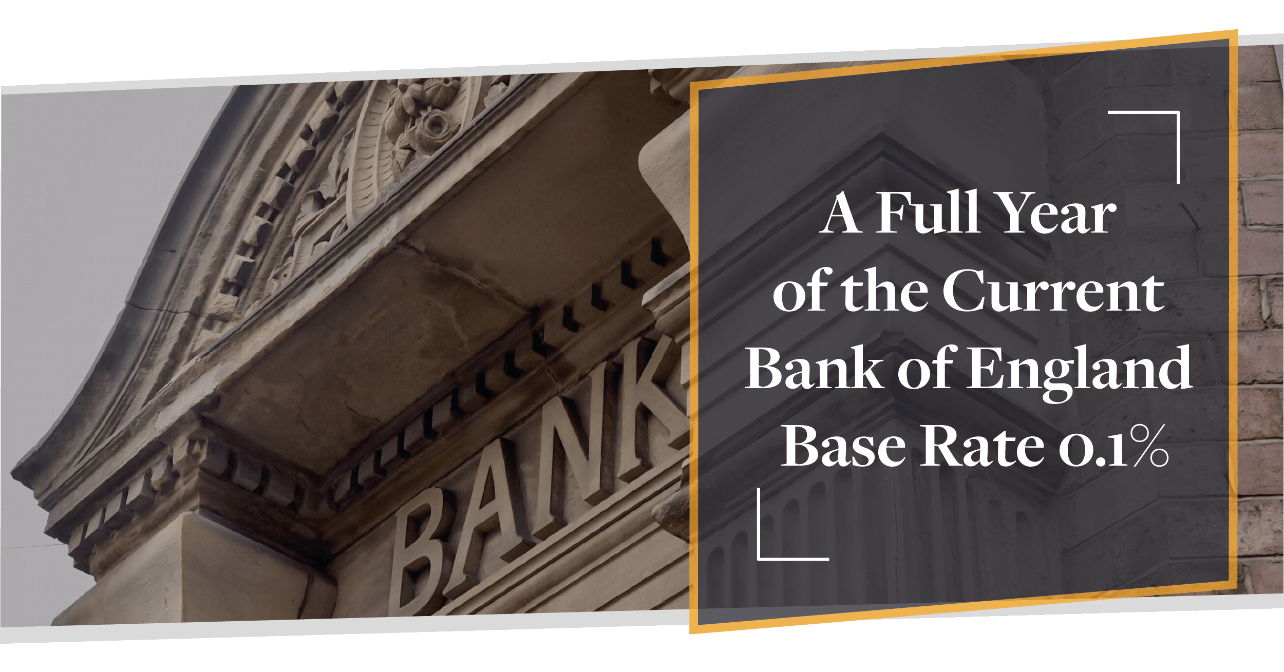 A Full Year of the Current Bank of England Base Rate 0.1% | CMME
