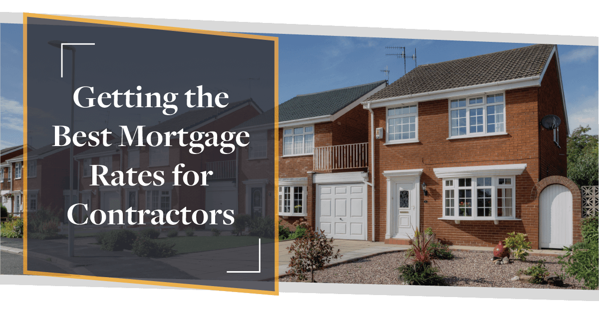 Getting the Best Mortgage Rate for Contractors | CMME
