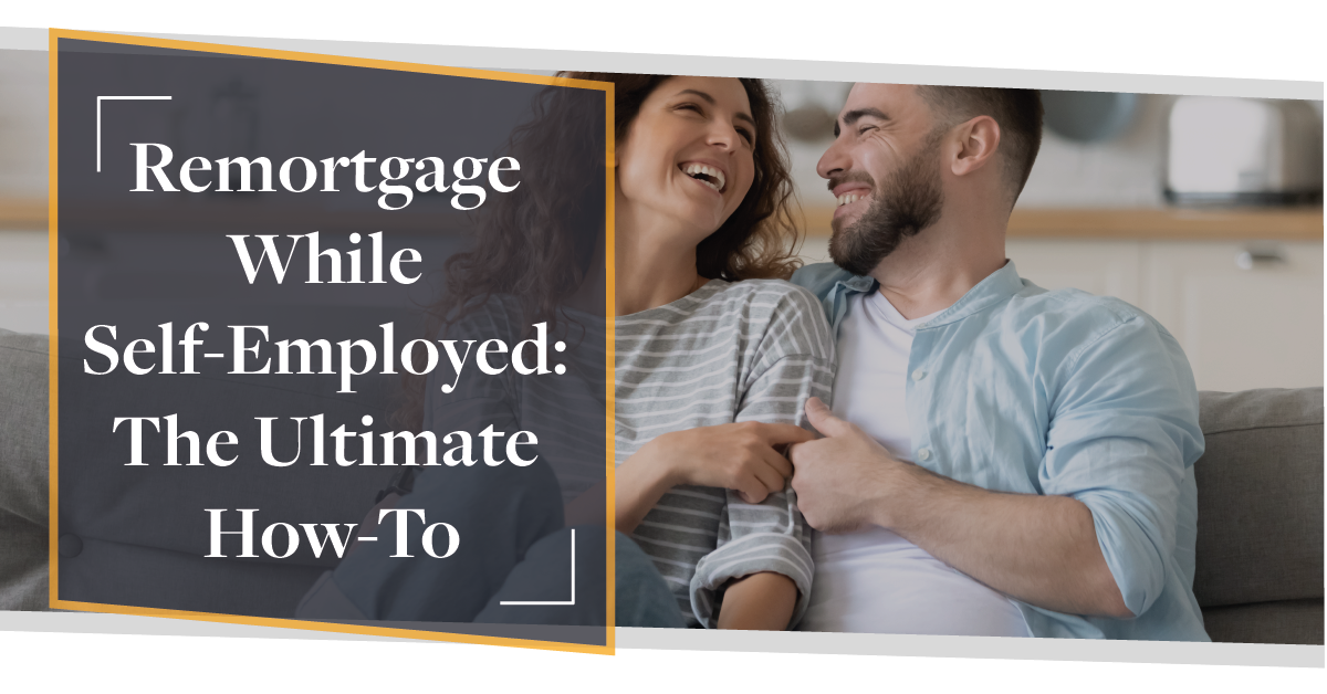 Remortgage While Self-Employed: The Ultimate How-To  | CMME