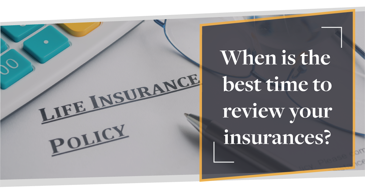 When is the best time to review your protection? | CMME